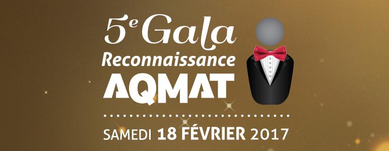 5e Gala Reconnaissance AQMAT - Samedi 18 février 2017
